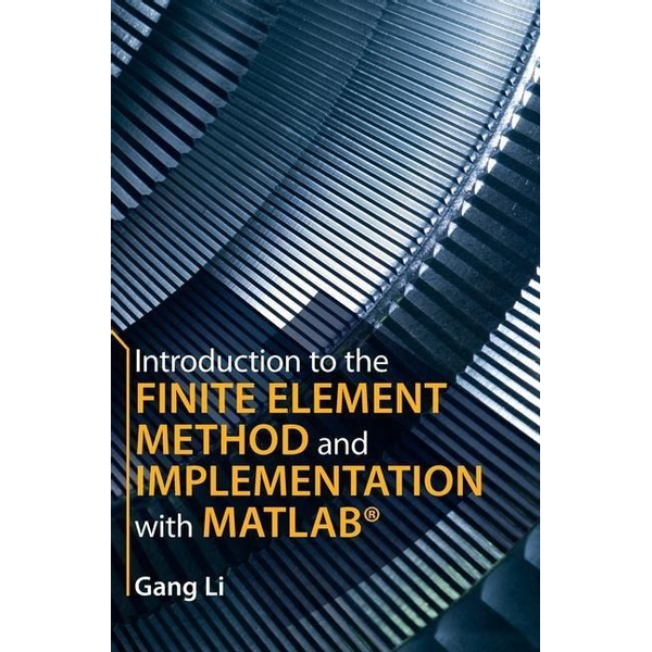 Li, Gang - Introduction to the Finite Element Method and Implementation with Matlab(r)