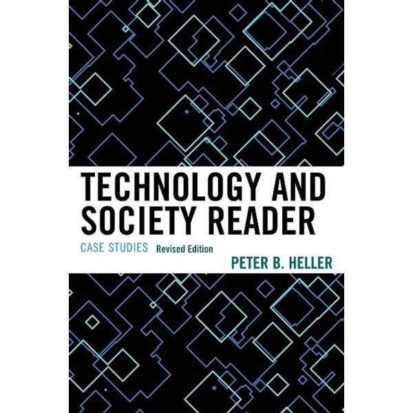 Heller, Peter B. - Technology and Society Reader