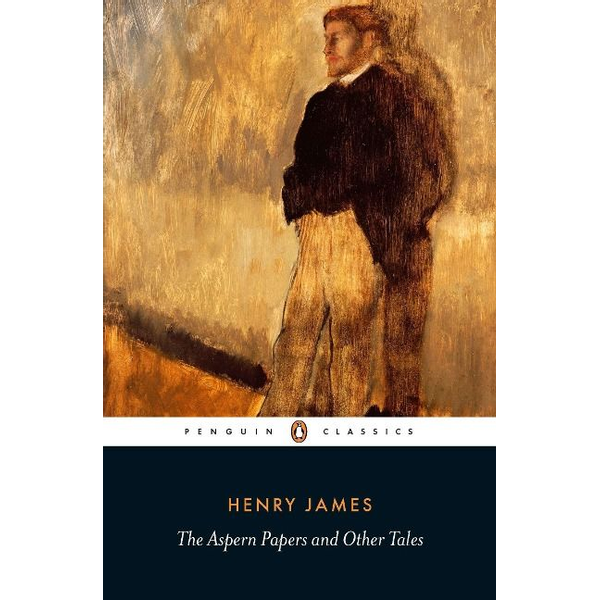 James, Henry - The Aspern Papers and Other Tales