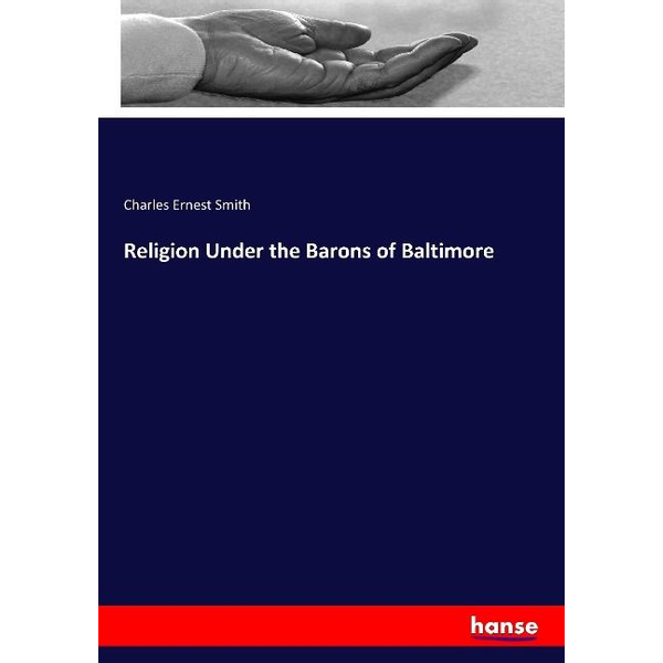Smith, Charles Ernest - Religion Under the Barons of Baltimore