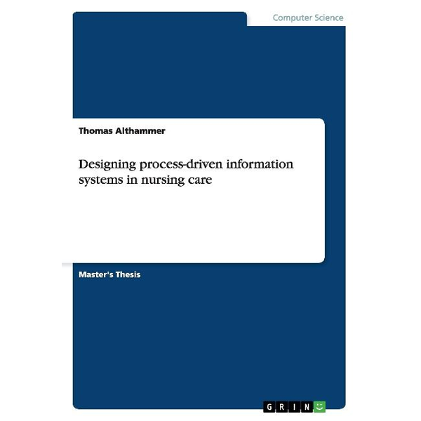 Althammer, Thomas - Designing process-driven information systems in nursing care