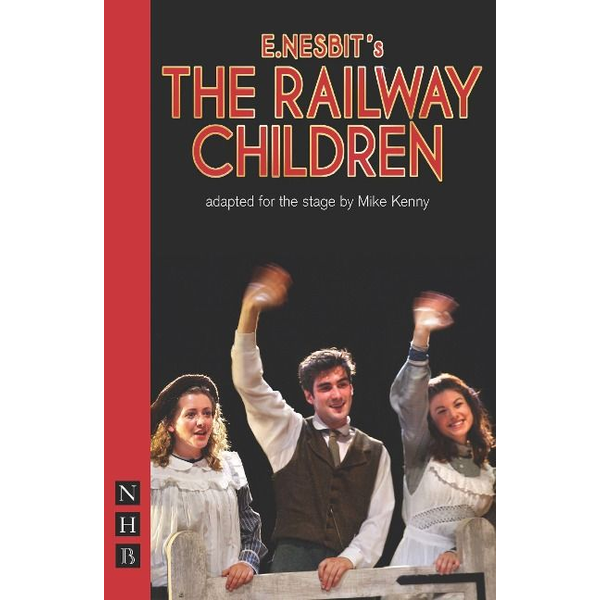 Nesbit, E. - Playwrights Canada Press The Railway Children book Paperback 96 pages