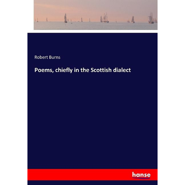 Burns, Robert - Poems, chiefly in the Scottish dialect