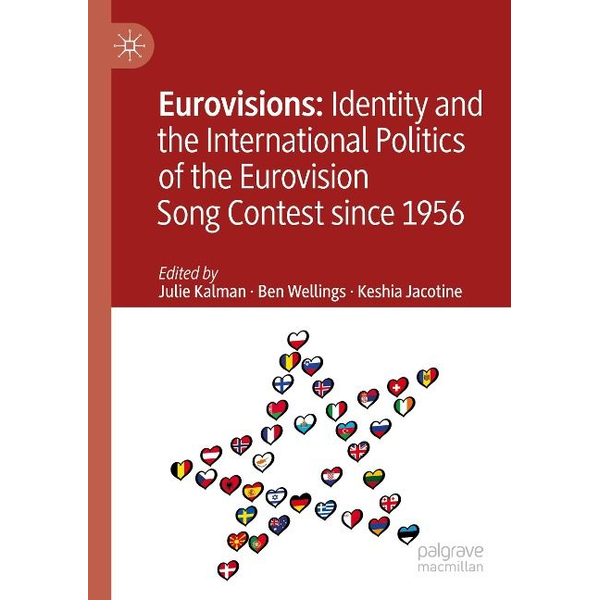 Springer Malaysia Representative Office - Eurovisions: Identity and the International Politics of the Eurovision Song Contest since 1956