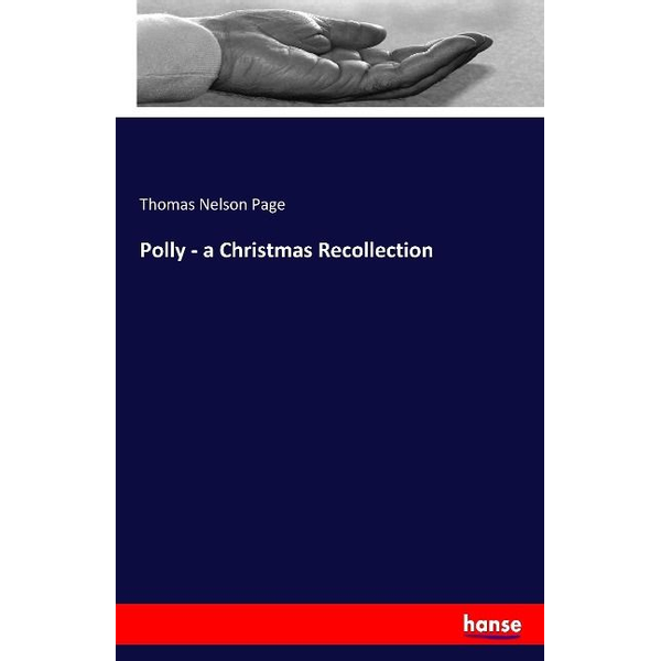 Page, Thomas Nelson - Polly - a Christmas Recollection