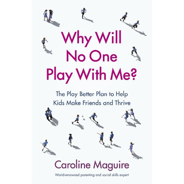 Maguire, Caroline - Why Will No One Play With Me?