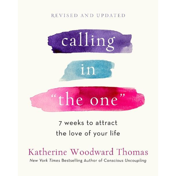 Thomas, Katherine Woodward - Calling in The One Revised and Updated