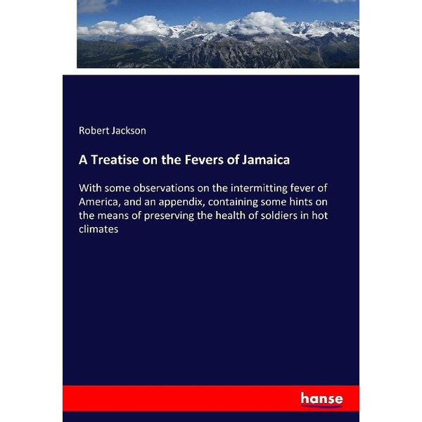 Jackson, Robert - A Treatise on the Fevers of Jamaica