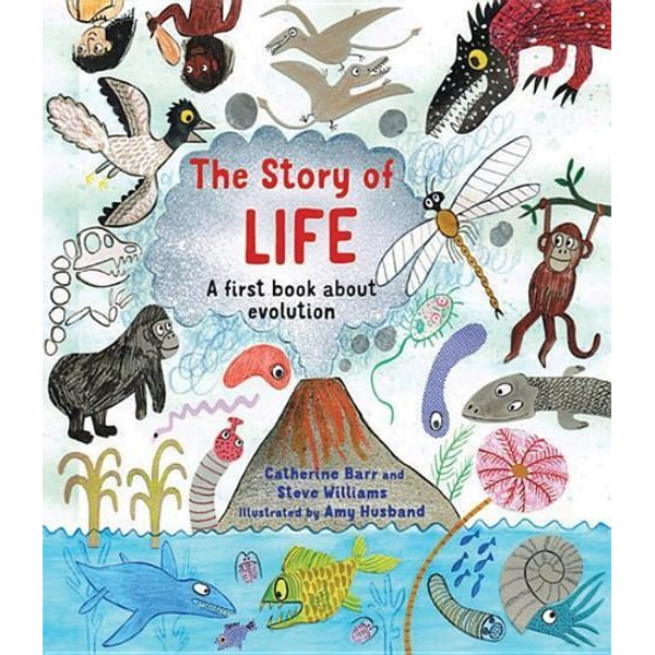 Barr, Catherine - The Story of Life: A First Book about Evolution