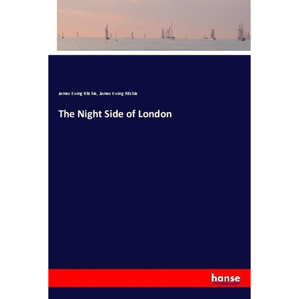 Ritchie, James Ewing - The Night Side of London