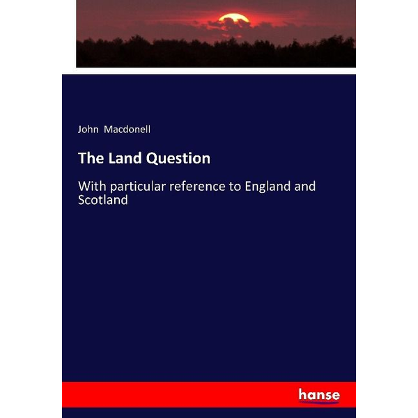 Macdonell, John The Land Question