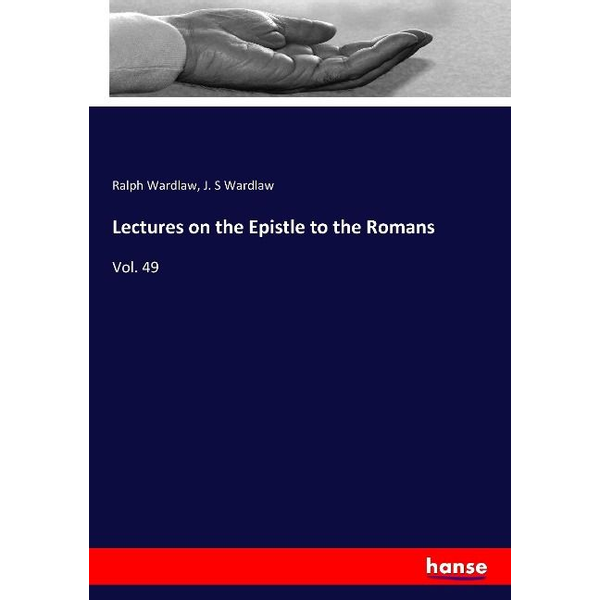 Wardlaw, Ralph - Lectures on the Epistle to the Romans