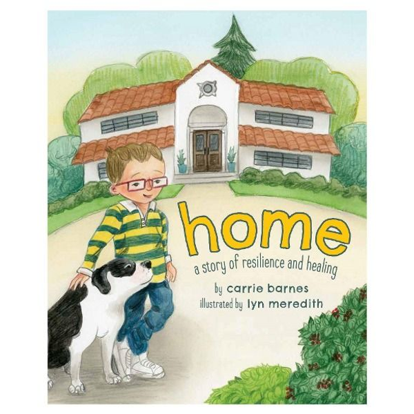 Barnes, Carrie - Home: A Story of Resilience and Healing
