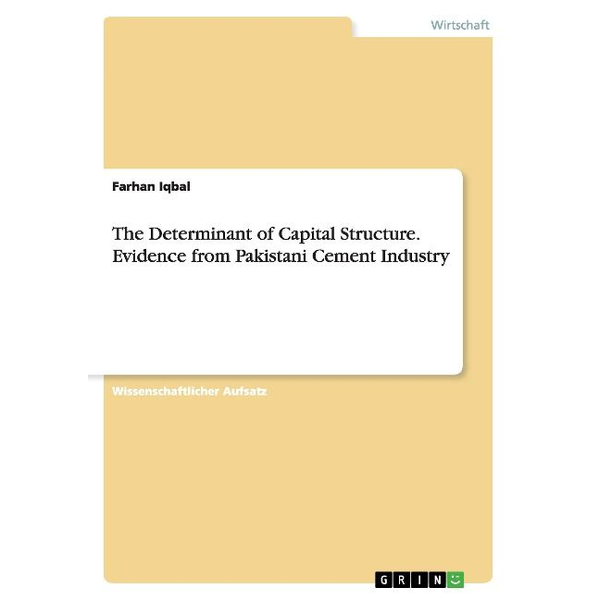 Iqbal, Farhan - The Determinant of Capital Structure. Evidence from Pakistani Cement Industry