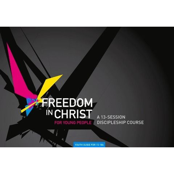 Goss, Steve - Freedom in Christ for Young People, 15-18
