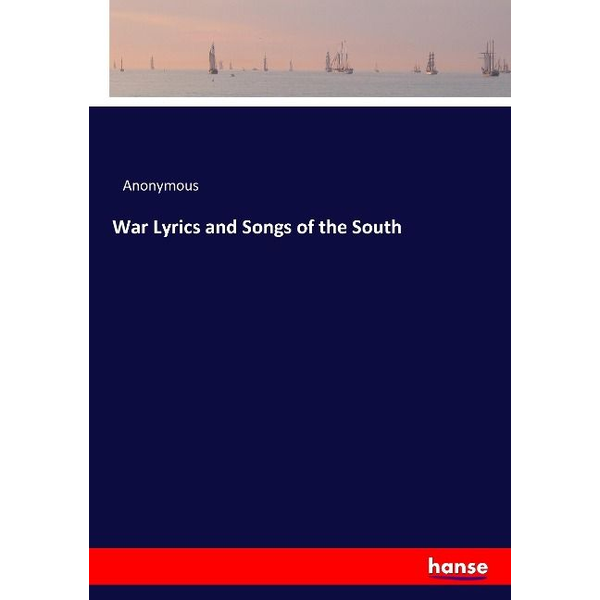 Anonymous - War Lyrics and Songs of the South