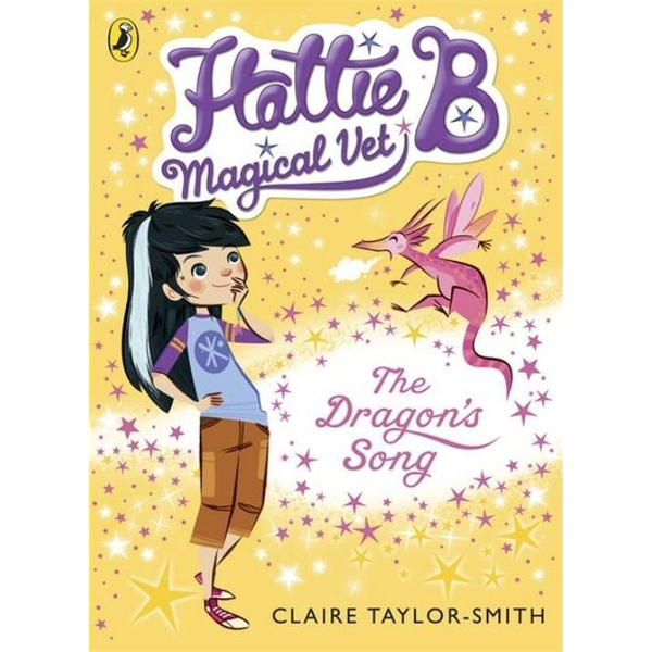 Taylor-Smith, Claire - Hattie B, Magical Vet: The Dragon's Song (Book 1)