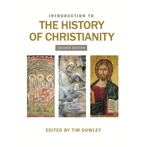Dowley, Tim - Introduction to the History of Christianity