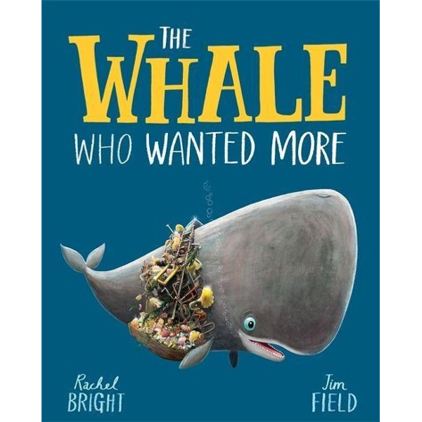 Bright, Rachel - The Whale Who Wanted More