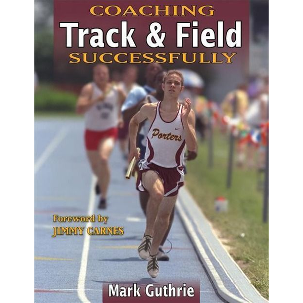 Guthrie, Mark - Coaching Track & Field Successfully
