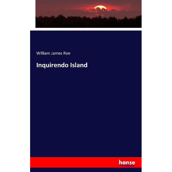 Roe, William James - Inquirendo Island