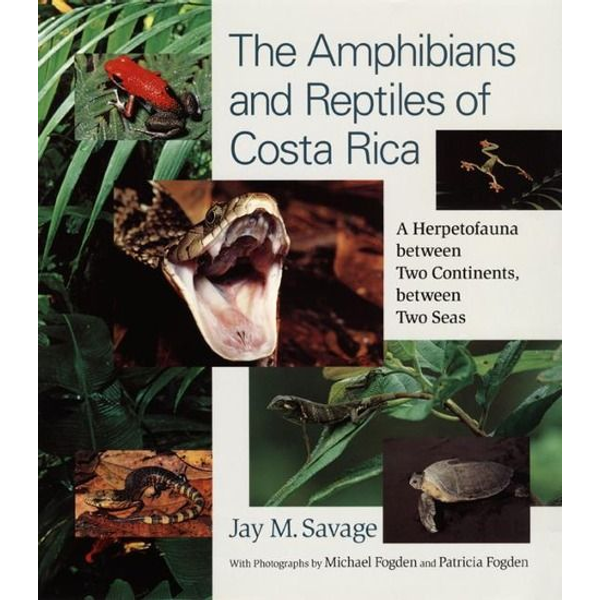 Savage, Jay M. - The Amphibians and Reptiles of Costa Rica