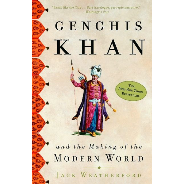 Weatherford, Jack - ISBN Genghis Khan and the Making of the Modern World
