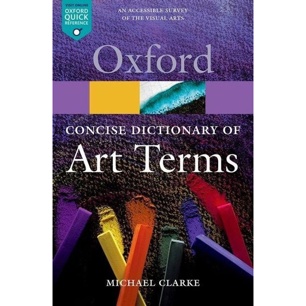 Clarke, Michael (Director of the National Gallery of Scotland) - ISBN The Concise Oxford Dictionary of Art Terms book 288 pages