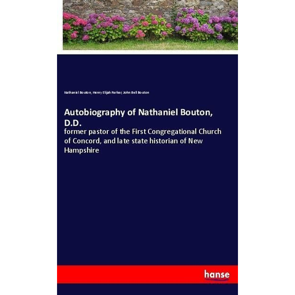 Bouton, Nathaniel - Autobiography of Nathaniel Bouton, D.D.