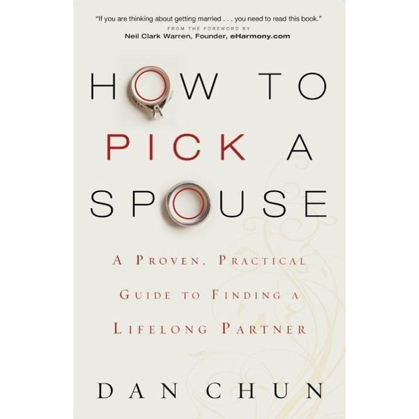 Chun, Dan - ISBN How to Pick a Spouse (A Proven, Practical Guide to Finding a Lifelong Partner) book English Paperback 192 pages