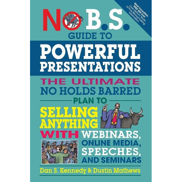 Kennedy, Dan S. - No B.S. Guide to Powerful Presentations