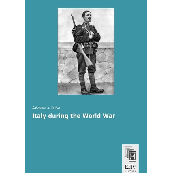 Cotillo, Salvatore A. - Italy during the World War