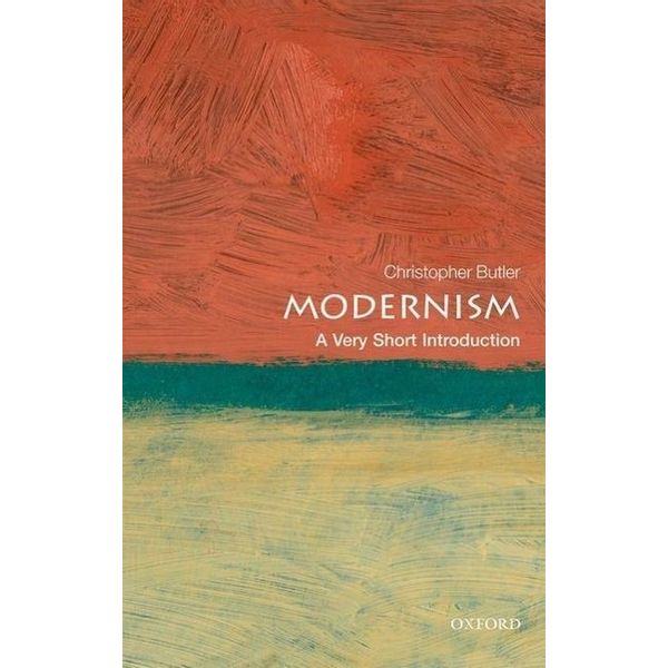 Butler, Christopher (Christ Church College, University of Oxford) - ISBN Modernism: A Very Short Introduction 136 pages English