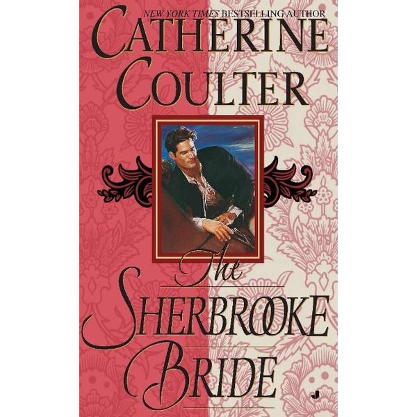 Coulter, Catherine - The Sherbrooke Bride: Bride Series