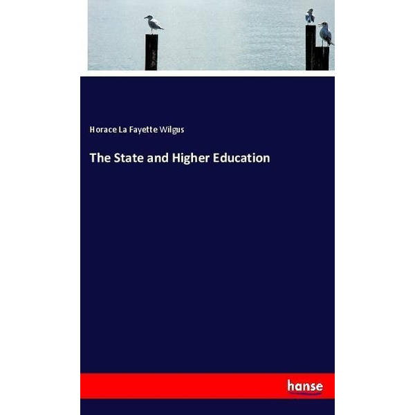 Wilgus, Horace La Fayette - The State and Higher Education
