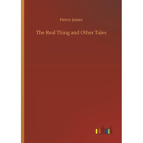 James, Henry - The Real Thing and Other Tales