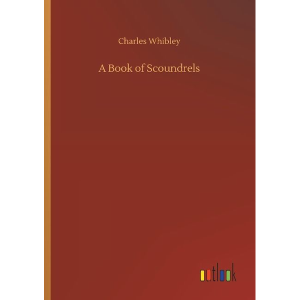Whibley, Charles - A Book of Scoundrels