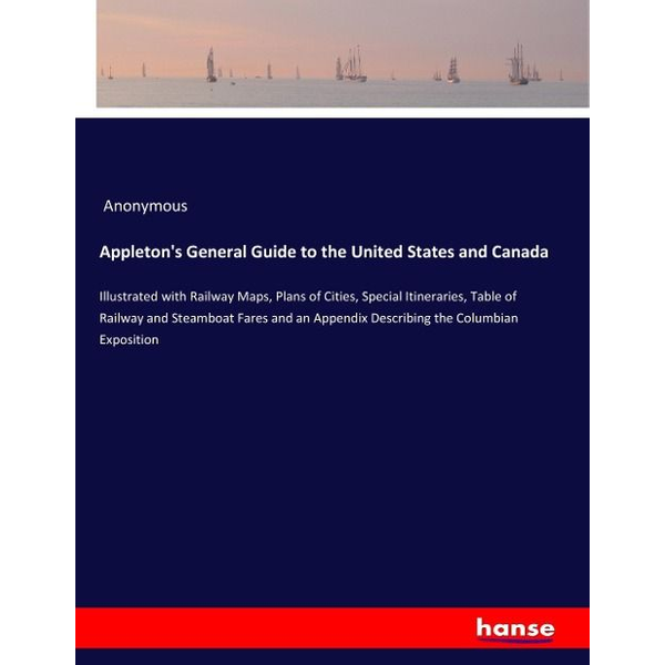 Anonymous - Appleton's General Guide to the United States and Canada