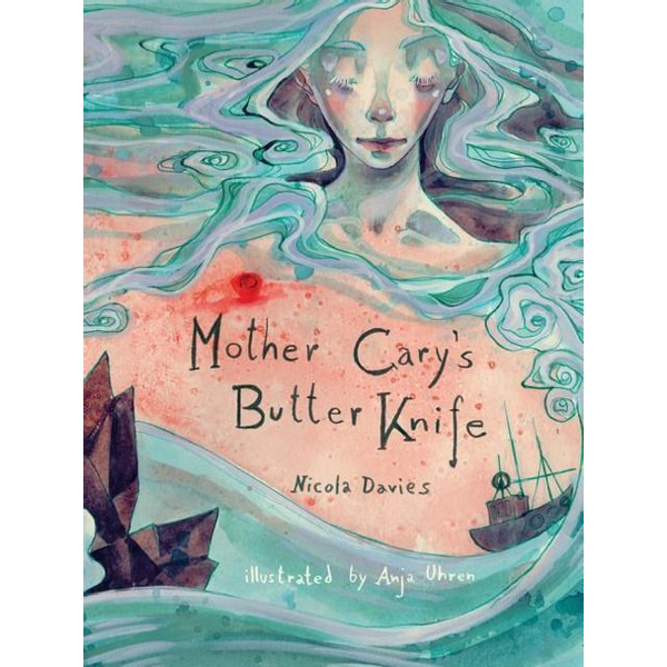 Davies, Nicola - Mother Cary's Butter Knife