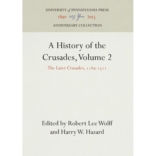 - A History of the Crusades, Volume 2: The Later Crusades, 1189-1311