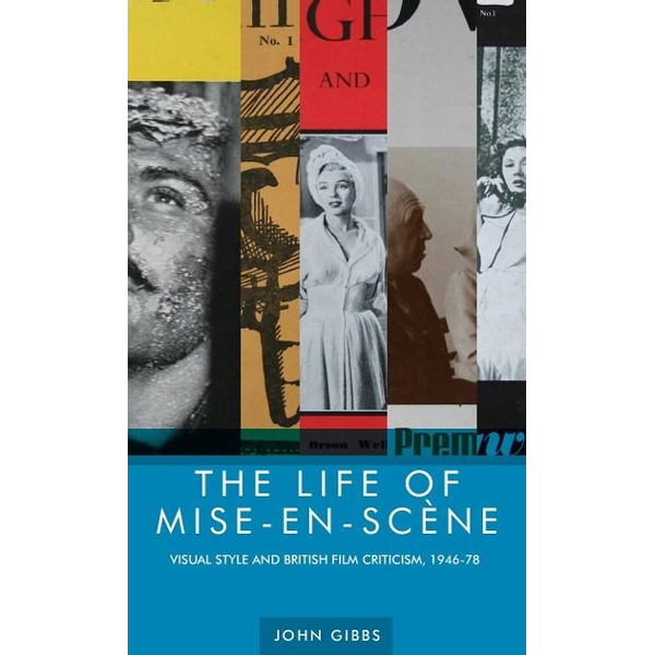 Gibbs, John - The life of mise-en-scène