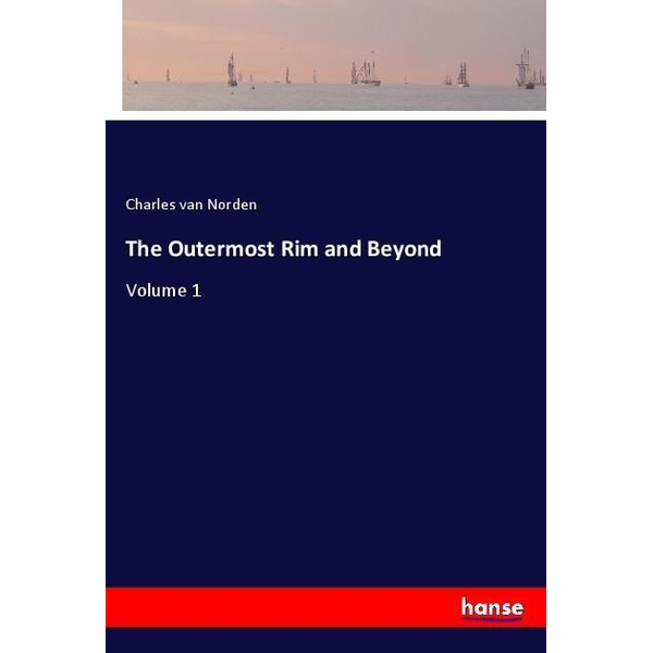 Norden, Charles Van - The Outermost Rim and Beyond