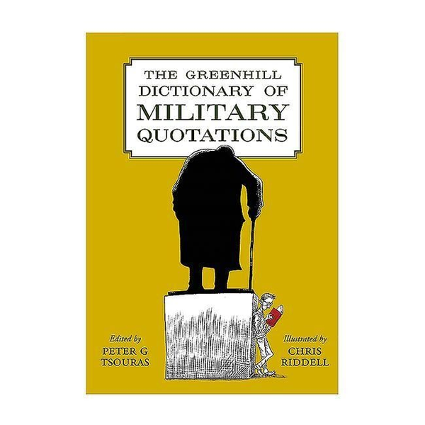 - The Greenhill Dictionary of Military Quotations