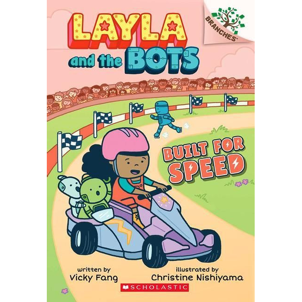 Fang, Vicky - Built for Speed: A Branches Book (Layla and the Bots #2), 2