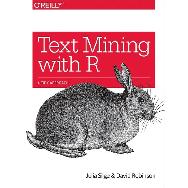 Silge, Julia - Text Mining with R: A Tidy Approach