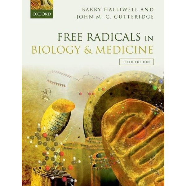 Halliwell, Barry (Senior Advisor to the President and Tan Chin Tuan Centennial Professor, National University of Singapore) - ISBN Free Radicals in Biology and Medicine book English Hardcover 944 pages