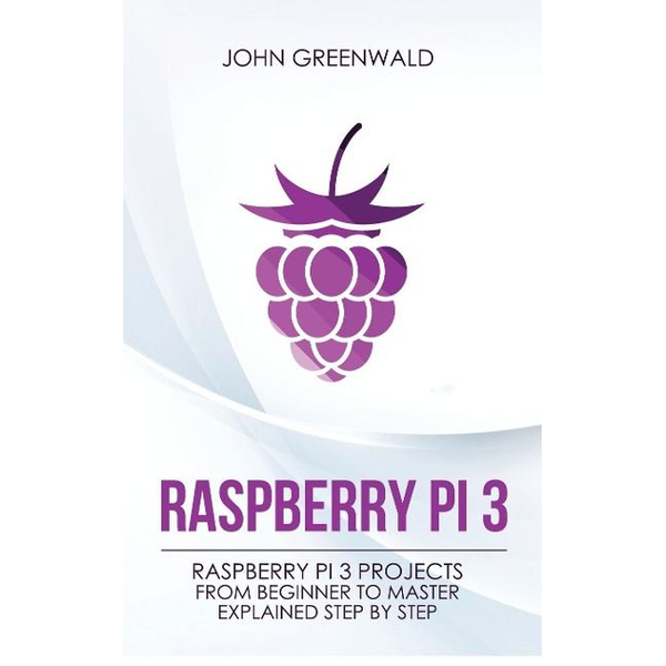 Greenwald, John - Raspberry Pi 3