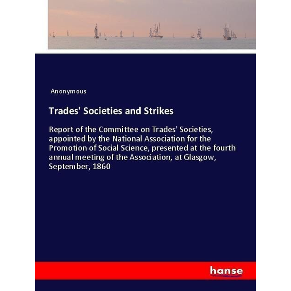 Anonymous - Trades' Societies and Strikes