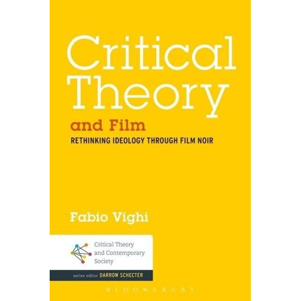 Vighi, Fabio - Critical Theory and Film