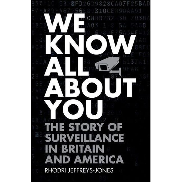 Jeffreys-Jones, Rhodri - ISBN We Know All About You ( The Story of Surveillance in Britain and America ) English
